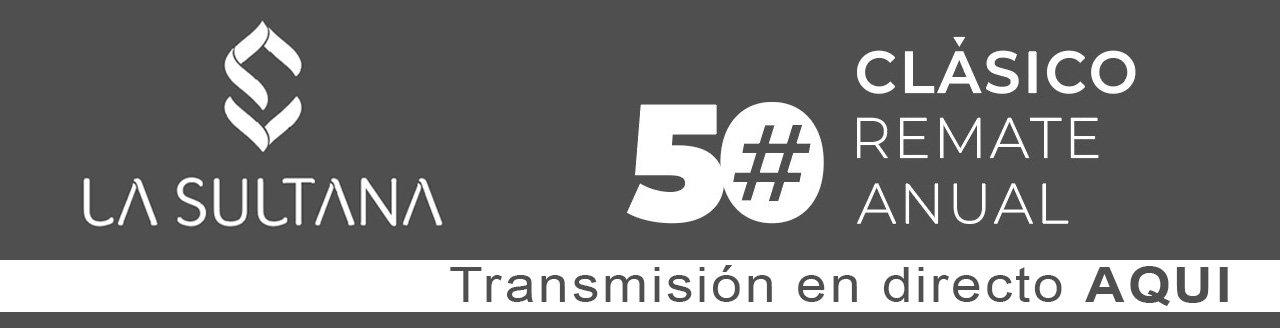 LA SULTANA 50 CLASICO REMATE ANUAL
